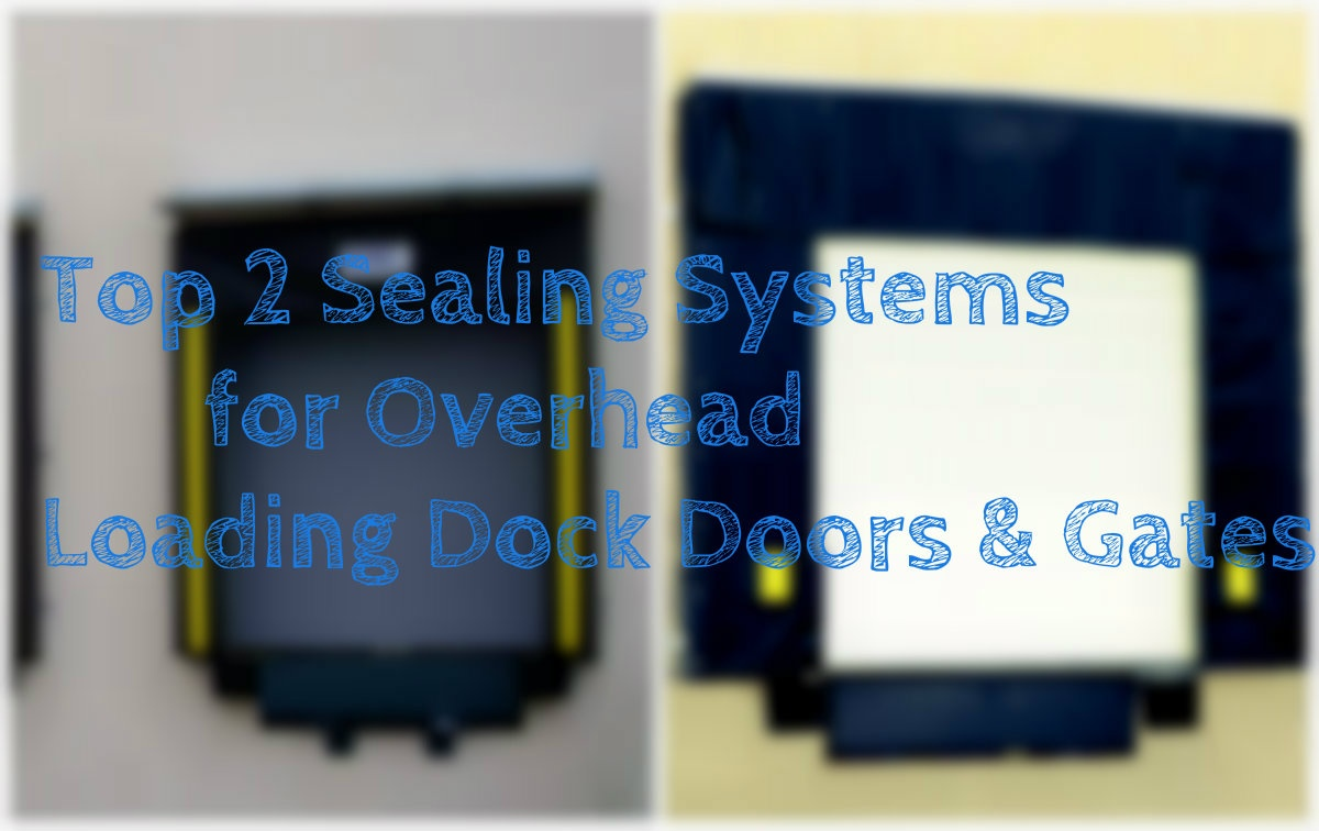 Top 2 Sealing Systems                  for Overhead Loading Dock Doors & Gates, dock seals and shelter.jpg