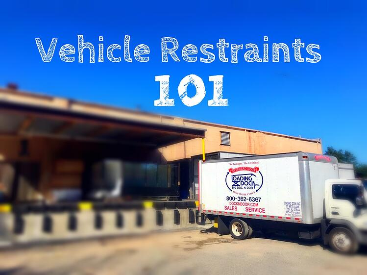 Vehicle Restraints 101; Loading Dock Inc. truck, loading dock area