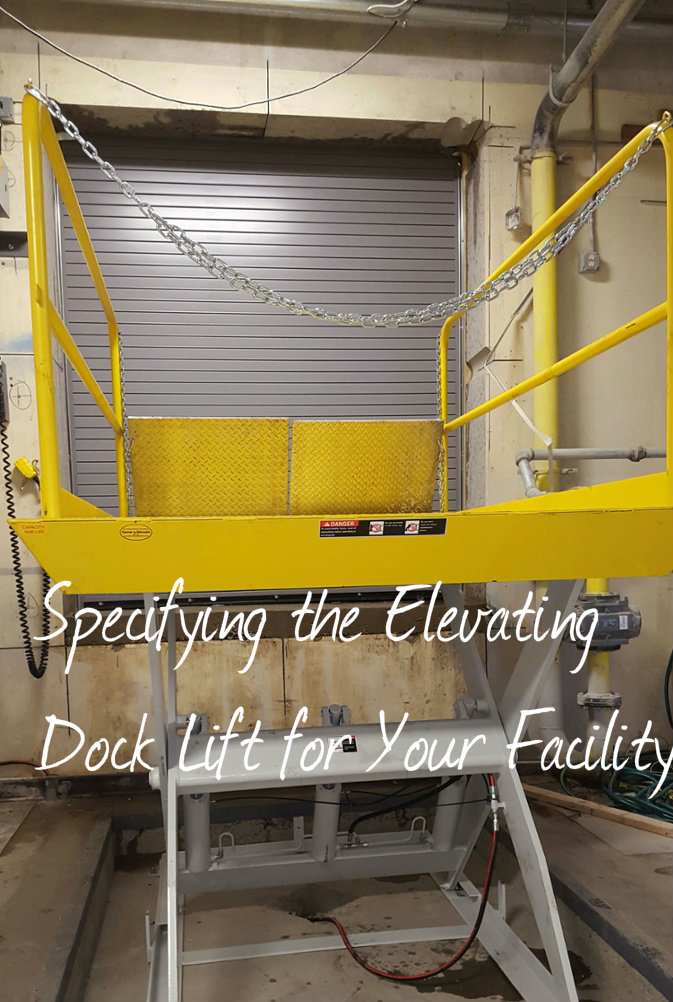 Specifying the Elevating Dock Lift for Your Facility, Loading dock, Inc dock lift